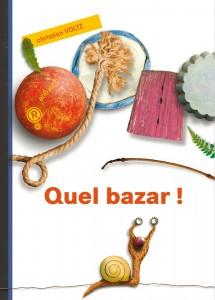 Quel bazar, Christian Voltz, Rouergue, 32 pages, 11 €. Dès 2 ans.