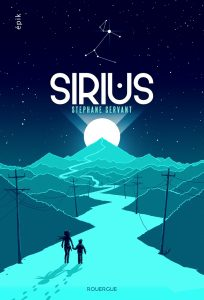 Sirius, Stephane Servant, Rouergue, 480 pages, 16,50 €. Dès 13 ans.
